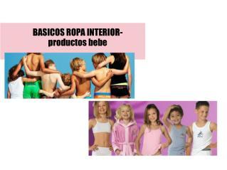 BASICOS. ROPA INTERIOR- productos bebe