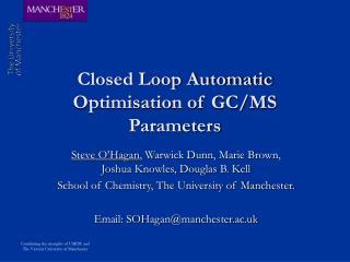Closed Loop Automatic Optimisation of GC