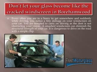 Don't let Your Glass Become Like the Cracked Windscreen in Borehamwood