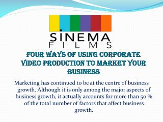 Four Ways of Using Corporate Video Production to Market Your Business