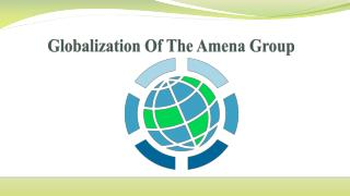 Globalization Of The Amena Group