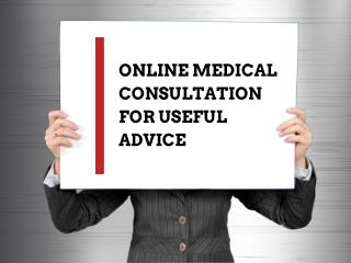 Online Medical Consultation For Useful Advice