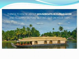 Things to Know About Houseboats In Kumarakom And Alleppey Before Setting Out On Your Trip