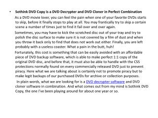 Sothink DVD Copy is a DVD Decrypter and DVD Cloner in Perfect Combination