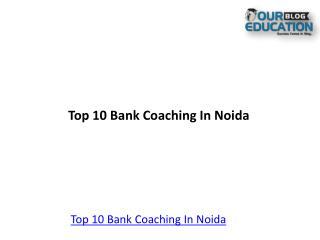 Top 10 Bank Coaching In Noida