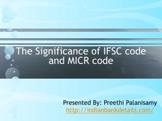 The Significance of IFSC code and MICR code