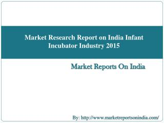 Market Research Report on India Infant Incubator Industry 2015