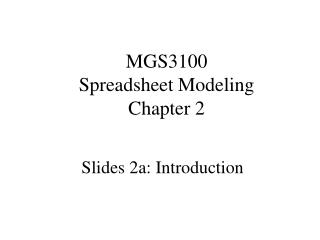 MGS3100 Spreadsheet Modeling Chapter 2
