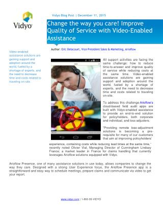 Change the way you care! Improve Quality of Service with Video-Enabled Assistance