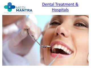 Dental Treatment & Hospitals in India, Abroad