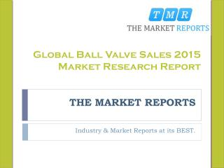 Global Industry News Analysis of Ball Valve Market and Research Forecast Report 2015