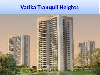 Vatika Tranquil Heights in Sector 82A Gurgaon