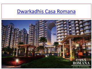 Dwarkadhis Casa Romana in Sector 22 Dharuhera