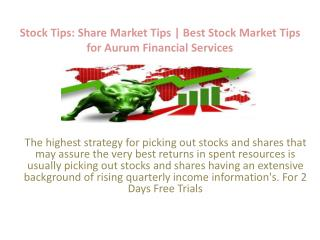 Aurum Financial Services are provide Best Stock Market Tips and stock tips