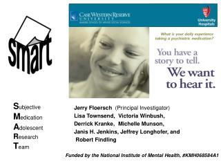 Jerry Floersch  Principal Investigator    Lisa Townsend,  Victoria Winbush,     Derrick Kranke,  Michelle Munson,     Ja