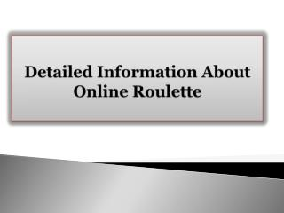 Detailed Information About Online Roulette