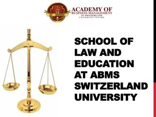 School of Law and Education at ABMS SWITZERLAND UNIVERSITY