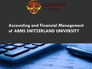 Accounting and Financial Management of ABMS SWITZERLAND UNIVERSITY
