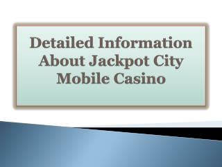 Detailed Information About Jackpot City Mobile Casino