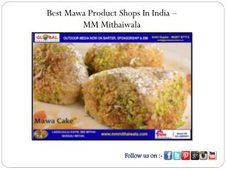 Best Mawa Product Shops In India - MM Mithaiwala