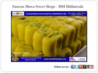 Famous Mawa Sweet Shops - MM Mithaiwala