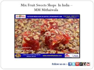 Mix Fruit Sweets Shops In India - MM Mithaiwala