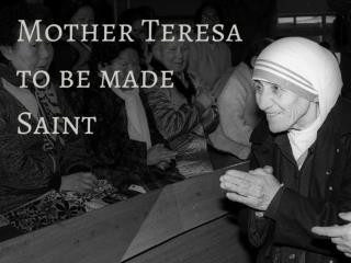 Mother Teresa to be made saint