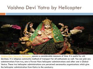 Vaishno Devi Yatra by Helicopter