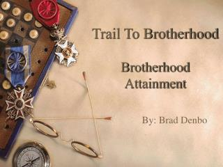 Trail To Brotherhood  Brotherhood Attainment