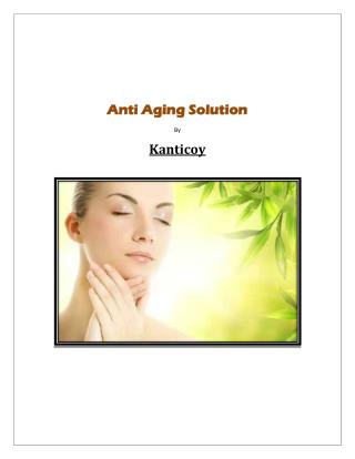 Anti Aging Solution By Kanticoy