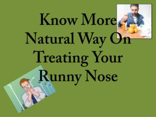 Know More Natural Way On Treating Your Runny Nose