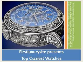 Firstluxurysite presents Top craziest watches