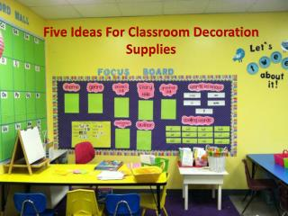 Five Ideas For Classroom Decorating