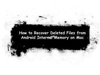 How to Recover Deleted Files from Android Internal Memory on Mac