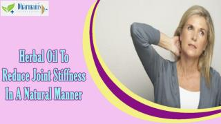 Herbal Oil To Reduce Joint Stiffness In A Natural Manner