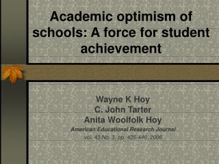 Academic optimism of schools: A force for student achievement