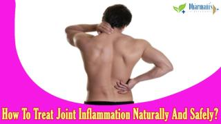 How To Treat Joint Inflammation Naturally And Safely?