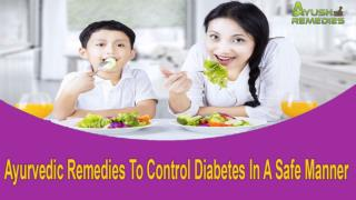 Ayurvedic Remedies To Control Diabetes In A Safe Manner