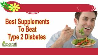 Best Supplements To Beat Type 2 Diabetes Effectively