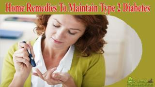 Home Remedies To Maintain Type 2 Diabetes Naturally