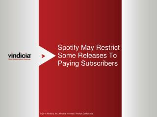 Spotify May Restrict Some Releases To Paying Subscribers