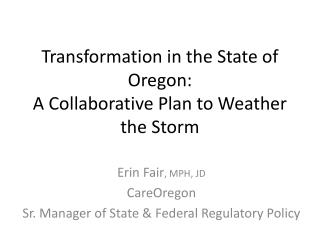 Transformation in the State of Oregon: A Collaborative Plan to Weather the Storm
