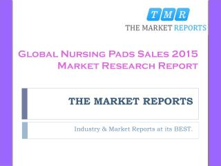 Global Nursing Pads Sales, Sales Price and Market Size (Volume and Value) 2010-2015 Analysis