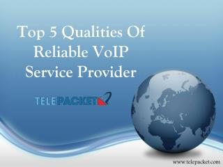 Top 5 Qualities of Reliable VoIP Service Provider