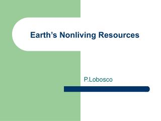 Earth s Nonliving Resources