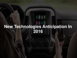 New Technologies Anticipation in 2016