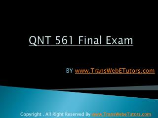QNT 561 Final Exam Question and Answer