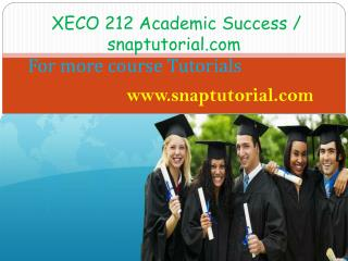 XECO 212 Academic Success / snaptutorial.com