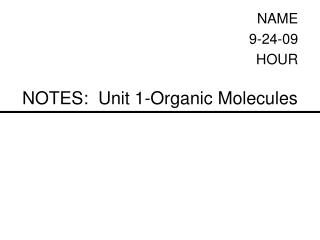 NOTES:  Unit 1-Organic Molecules