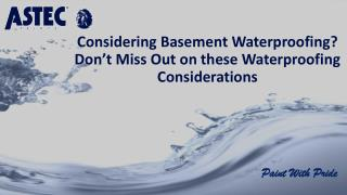 Considering Basement Waterproofing? Don't Miss Out on these Waterproofing Considerations